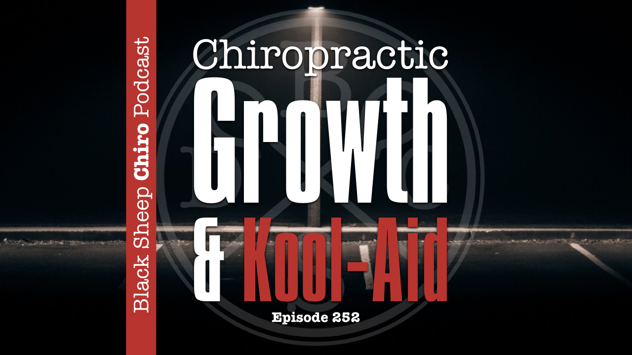 chiropractic podcast kool aid growth