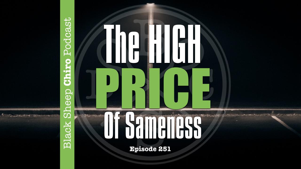 high price of sameness chiropractic podcast
