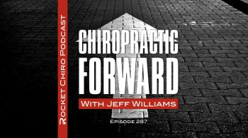 chiropractic forward rocket chiro podcast