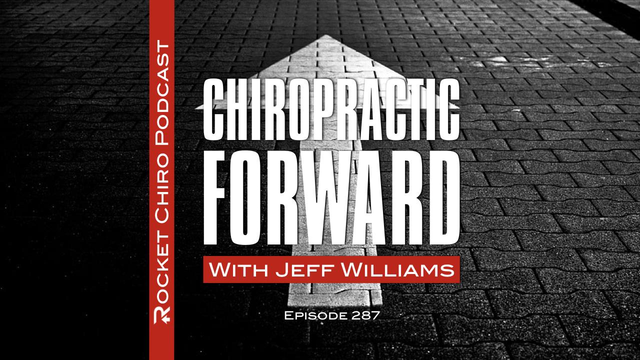 chiropractic forward rocket chiro podcast