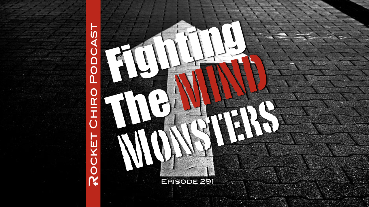 fighting the mind monsters chiropractic podcast