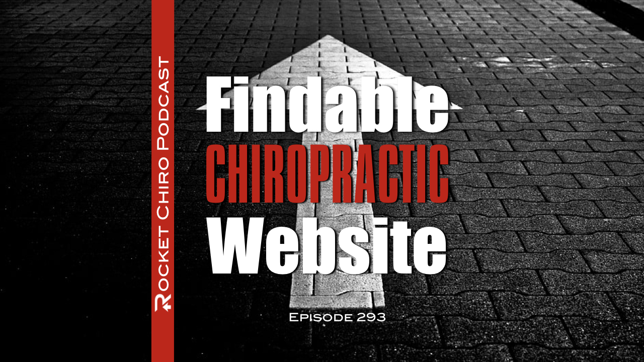 findable chiropractic website chiropractic podcast