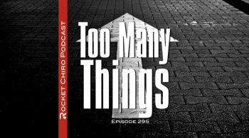 too many things chiropractic podcast