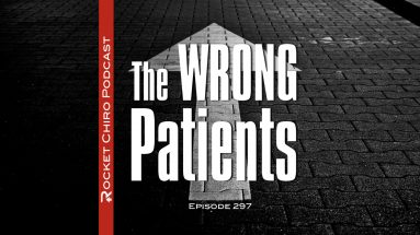 wrong chiropractic patients podcast