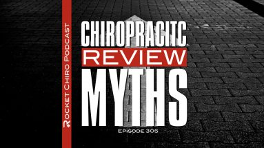 CHIROPRACTIC REVIEW MYTHS PODCAST
