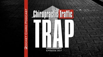 chiropractic traffic trap podcast