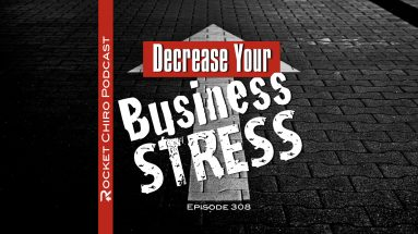 decrease your chiropractic business stress podcast