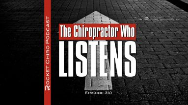 chiropractor who listens chiropractic podcast
