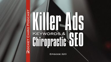 chiropractic podcast killer ads keywords seo