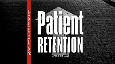 PATIENT RETENTION CHIROPRACTIC PODCAST